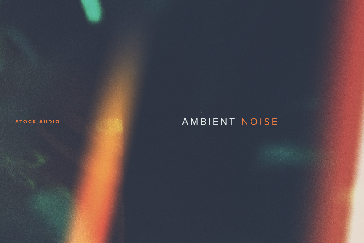 Ambient Noise