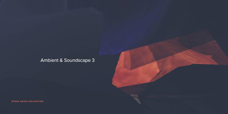 Ambient & Soundscape 3