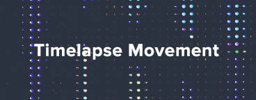 Timelapse Movement