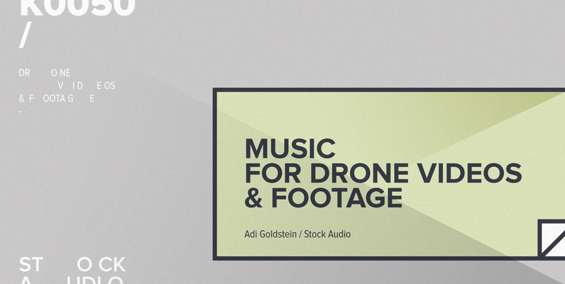 Music for Drone Videos   Footage