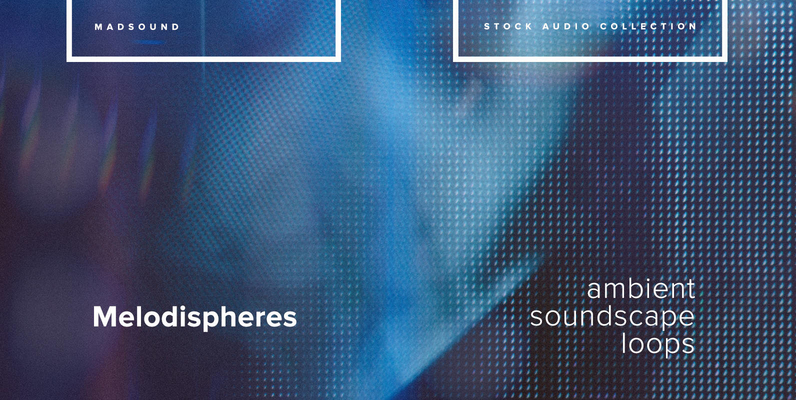 Melodispheres   Ambient Soundscape Loops