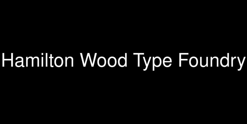 Hamilton Wood Type Foundry