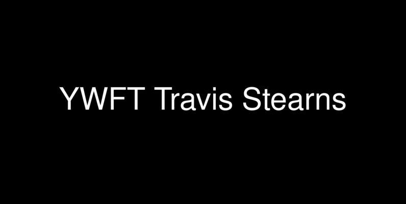 YWFT Travis Stearns