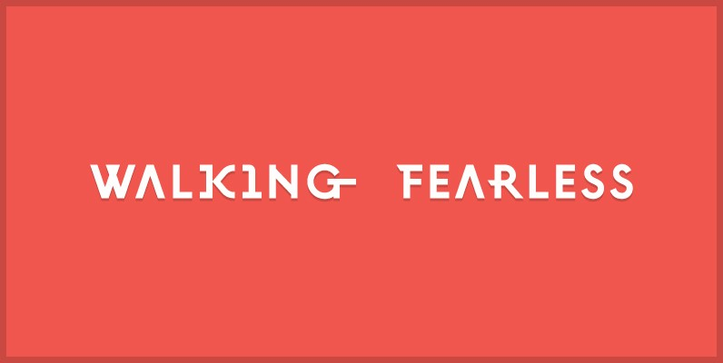 Walking Fearless