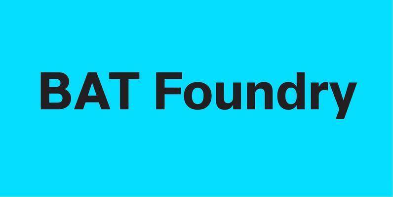 BAT Foundry