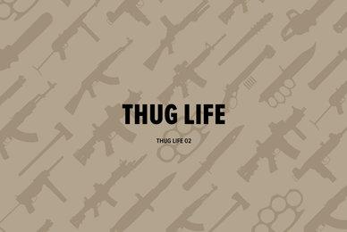 Thug Life 02