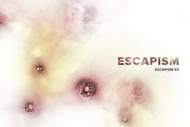 Escapism 03