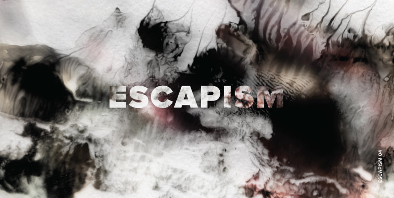Escapism 04