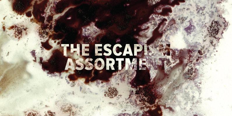 The Escapism Assortment