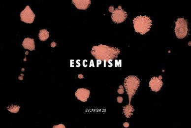 Escapism 28