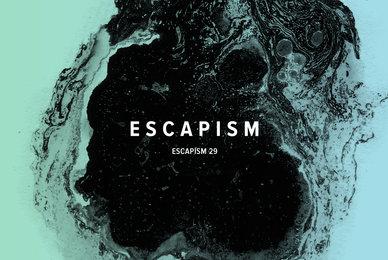 Escapism 29
