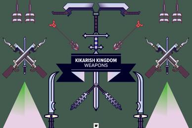 Kikarish Kingdom   Weapons