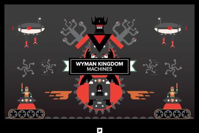 Wyman Kingdom   Machines