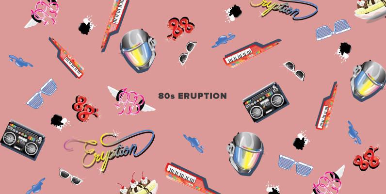 80 s Eruption