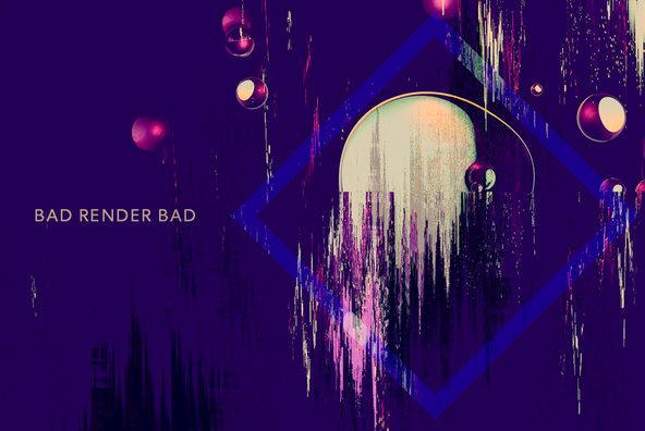 Bad Render Bad