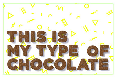 My Type Of Chocolate