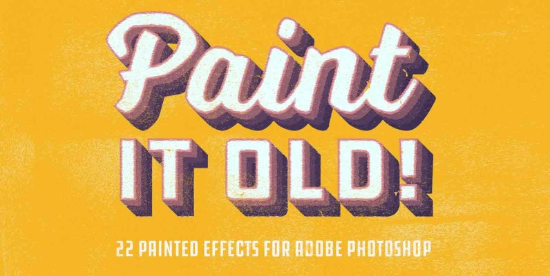 Paint it old    Vintage Painted Effects for Adobe Photoshop