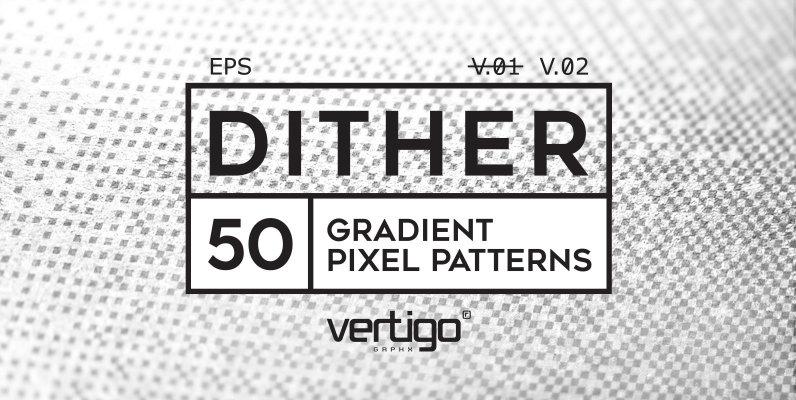 DITHER   Gradient Pixel Patterns V 02
