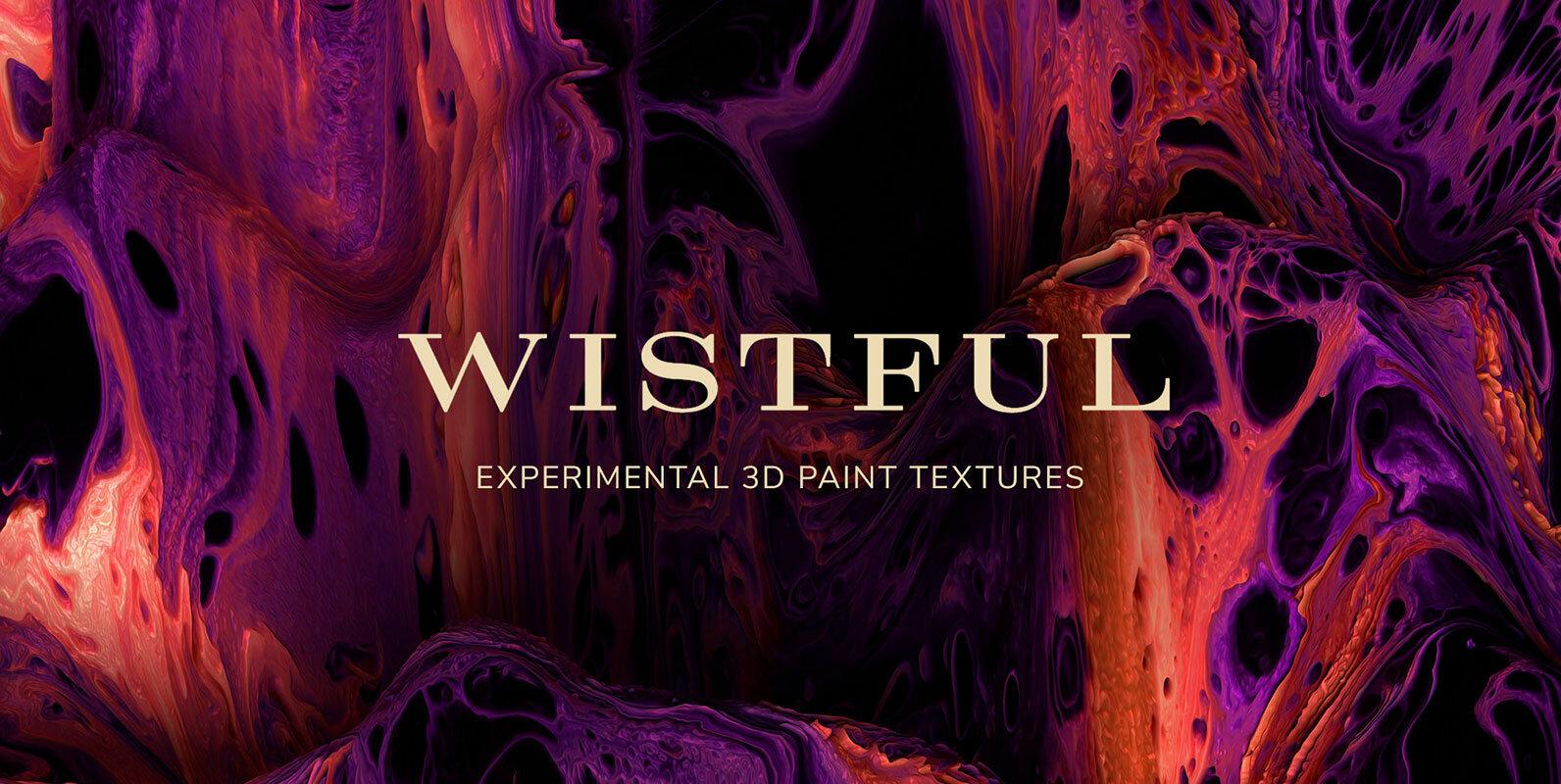 Wistful – Experimental 3D Paint Textures
