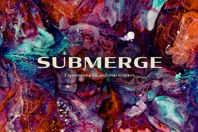 Submerge     Ink  Resin Textures