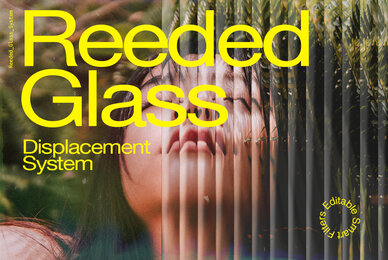 Reeded Glass Displacement System