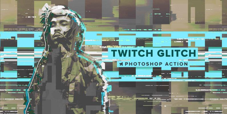 Twitch Glitch Photoshop Action