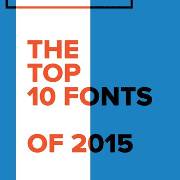 Top 10 Fonts of 2015