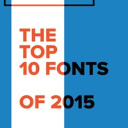 Top 10 Fonts of 2015 - YouWorkForThem