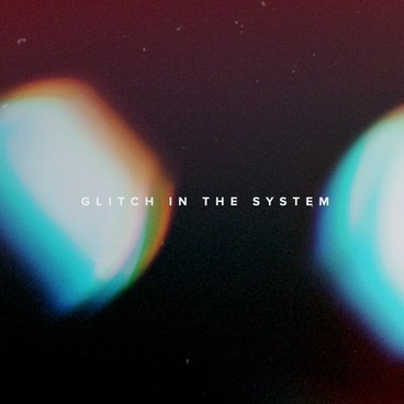 Glitch In The System's Powerful Sense of Wonder and Light