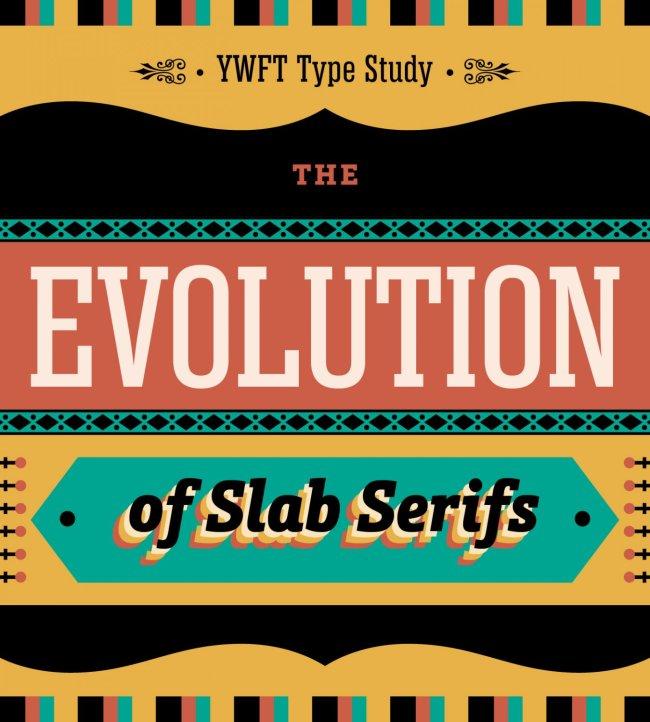 YWFT Type Study: The Evolution of Slab Serifs