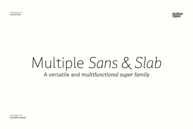 Multiple: A Multifaceted Sans And Slab Superfamily From LatinoType