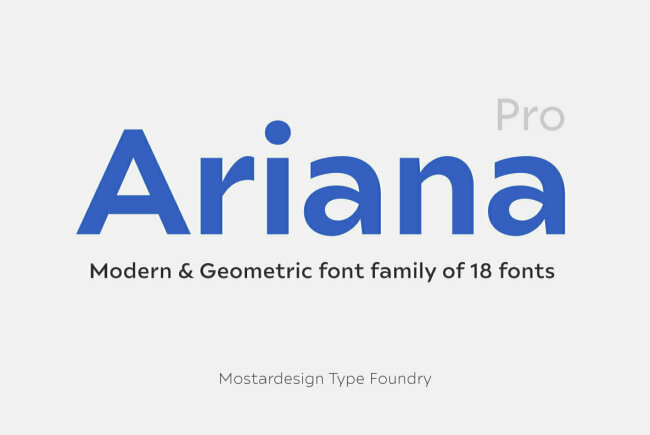 Ariana Pro: A Contemporary Geometric Sans From Mostardesign
