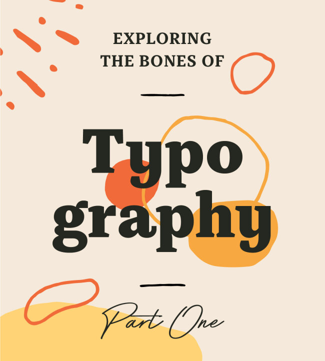 Exploring The Bones of Typography: Part One