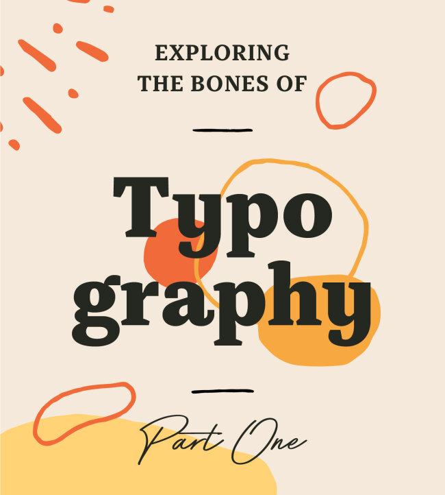 Exploring The Bones of Typography: Part One