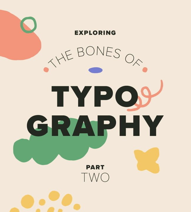 Exploring The Bones Of Typography: Part Two