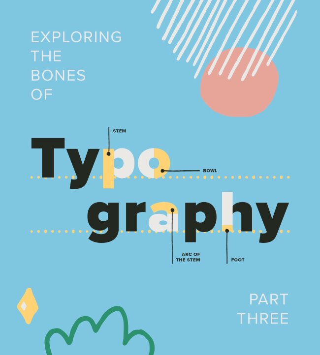 Exploring The Bones of Typography: Part Three
