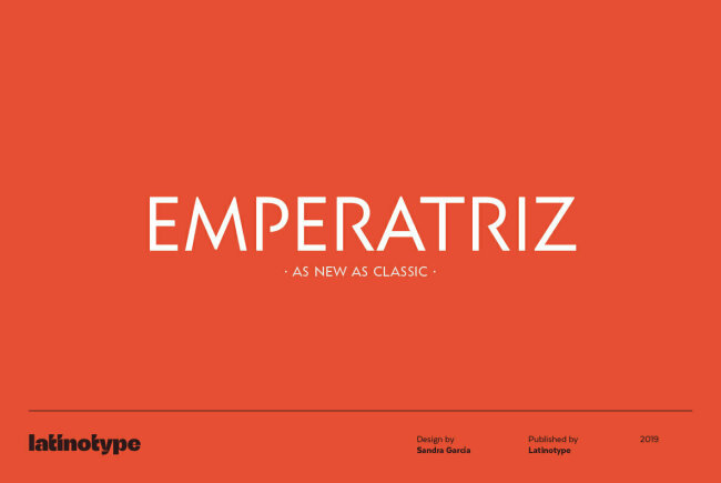 Emperatriz: A Contemporary Classic Sans and Slab Serif From LatinoType