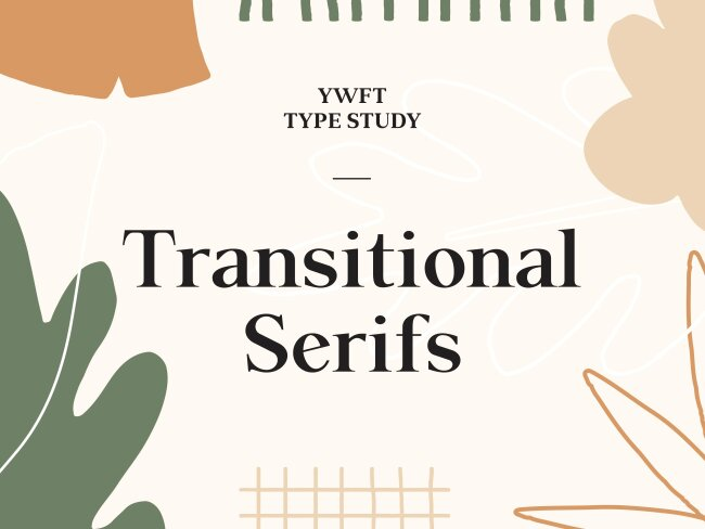 YWFT Type Study: Transitional Serifs