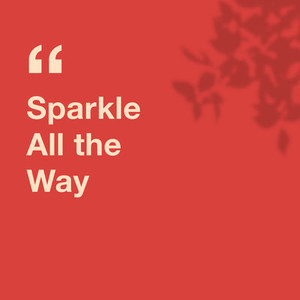 Inspirational motivation quote sparkle all the way with leaves s