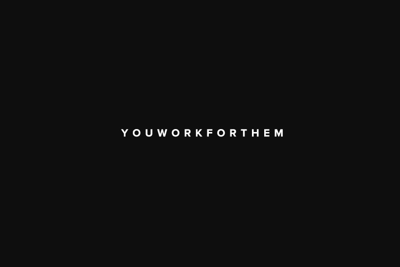 YouWorkForThem