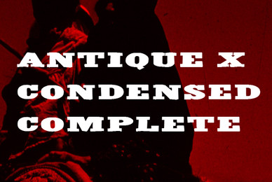 Antique X Condensed Complete