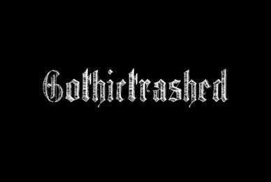 Gothic Trashed