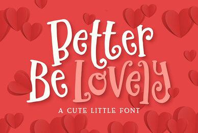 Better Be Lovely