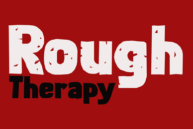 Rough Therapy