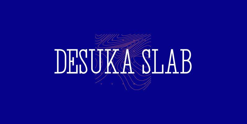 Desuka Slab