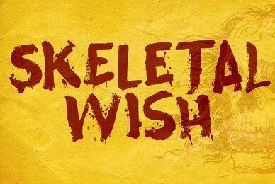 Skeletal Wish