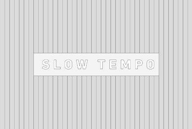 Slow Tempo