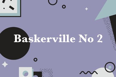 Baskerville No  2