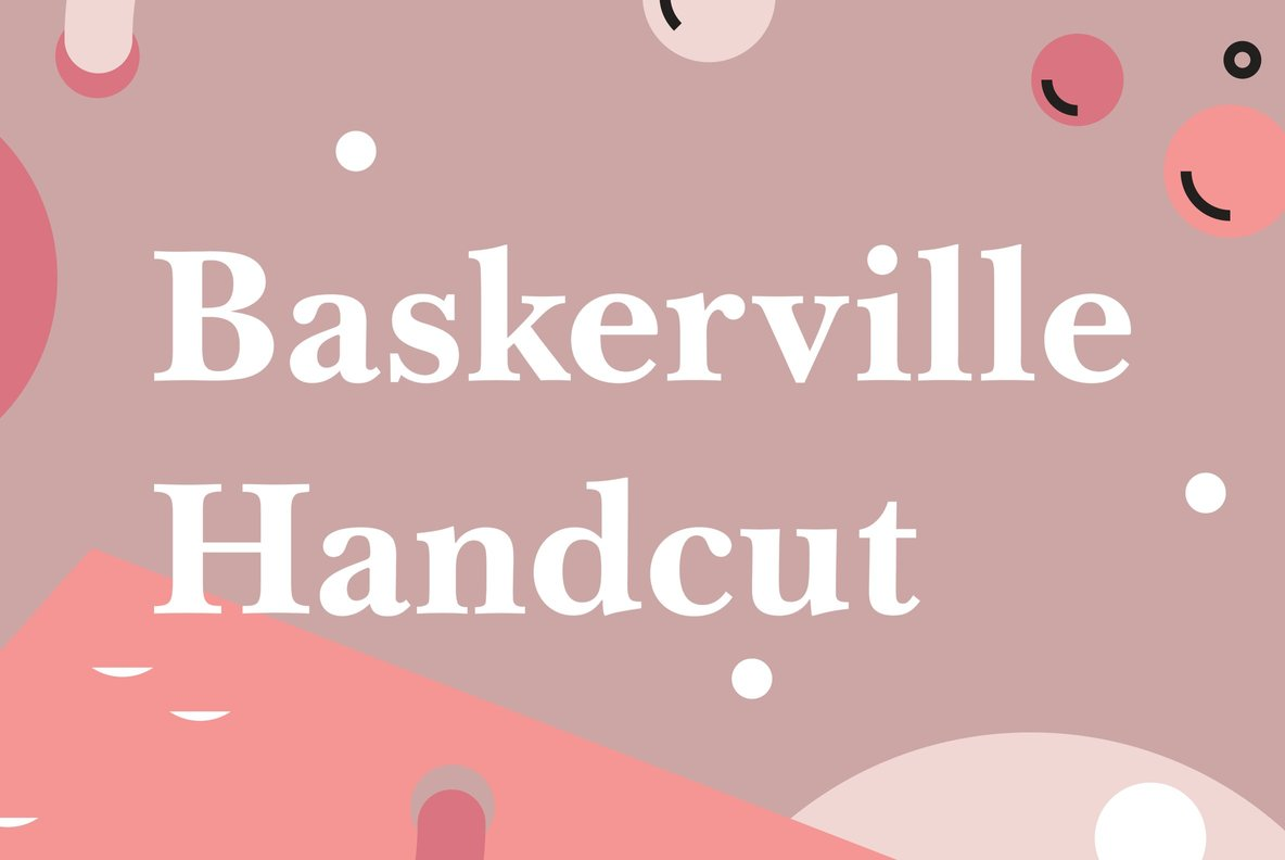 Baskerville Handcut