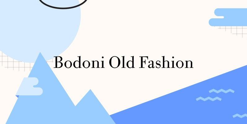 URW Bodoni Old Fashion